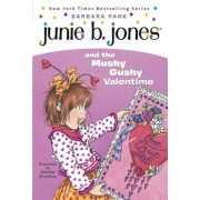 Junie B. Jones and the Mushy Gushy Valentime 'I.E. Valentine' 'With Valentine Card', Paperback
