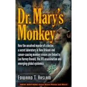 Dr. Mary's Monkey: How the Unsolved Murder of a Doctor, a Secret Laboratory in New Orleans and Cancer-Causing Monkey Viruses Are Linked t, Hardcover