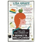 The Life and Crimes of Bernetta Wallflower, Paperback
