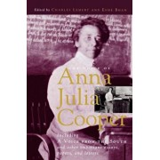 The Voice of Anna Julia Cooper: Including a Voice from the South and Other Important Essays, Papers, and Letters, Paperback/Charles Lemert