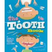 The Tooth Book: A Guide to Healthy Teeth and Gums, Paperback/Edward Miller