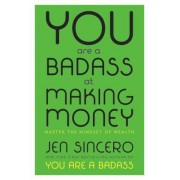 You Are a Badass at Making Money: Master the Mindset of Wealth, Hardcover