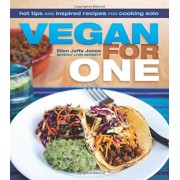 Vegan for One: Hot Tips and Inspired Recipes for Cooking Solo, Paperback
