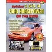 Building 4.6/5.4l Ford Horsepower on the Dyno, Paperback/Richard Holdener