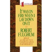 It Was on Fire When I Lay Down on It/Robert Fulghum