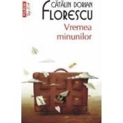 Vremea minunilor - Catalin Dorian Florescu