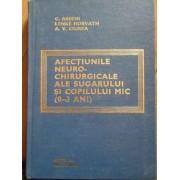 Afectiuni Neuro-chirurgicale Ale Sugarului Si Copilului Mic(0-3 Ani) - C. Arseni Lenke Horvath A. V. Ciurea