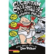 El Capitan Calzoncillos y El Ataque de Los Inodoros Parlantes = Captain Underpants and the Attack of the Talking Toilets, Paperback/Dav Pilkey