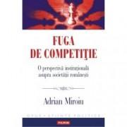 Fuga de competitie. O perspectiva institutionala asupra societatii romanesti