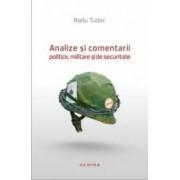 Analize si comentarii politice militare si de securitate - Radu Tudor