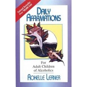 Daily Affirmations for Adult Children of Alcoholics, Paperback/Rokelle Lerner