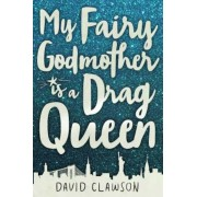 My Fairy Godmother Is a Drag Queen, Hardcover