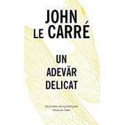 Un adevar delicat/John le Carre