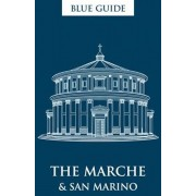Blue Guide the Marche & San Marino 2nd Edition, Paperback