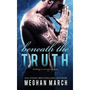 Beneath the Truth, Paperback/Meghan March