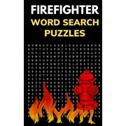 Firefighter Word Search Puzzles: Puzzle Book for Men and Women of Courage, Paperback/Figure It Out Media
