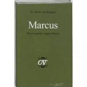 Commentaar op het Nieuwe Testament Derde serie Afdeling Evangelien: Marcus - Jacob van Bruggen