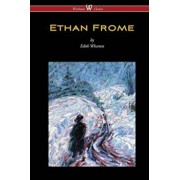 Ethan Frome (Wisehouse Classics Edition - With an Introduction by Edith Wharton), Paperback/Edith Wharton