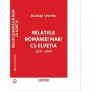 Relatiile Romaniei Mari cu Elvetia 1918-1940