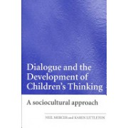 Dialogue and the Development of Children's Thinking - A Sociocultural Approach (Mercer Neil (University of Cambridge UK))(Paperback) (9780415404792)