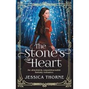 The Stone's Heart: An Absolutely Unputdownable Fantasy Romance, Paperback/Jessica Thorne