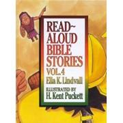 Read Aloud Bible Stories Volume 4, Hardcover/Ella K. Lindvall
