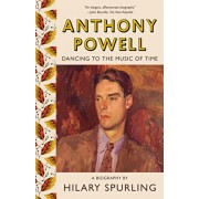 Anthony Powell: Dancing to the Music of Time, Paperback/Hilary Spurling