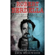 Robert Berdella: The True Story of the Kansas City Butcher: Historical Serial Killers and Murderers, Paperback/Jack Rosewood