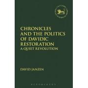 Chronicles and the Politics of Davidic Restoration. A Quiet Revolution, Paperback/David Janzen