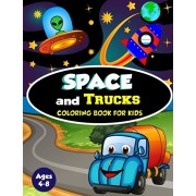 Space and Trucks Coloring Book for Kids ages 4-8: A Fun and Amazing Collection of 80 Space and Truck based Illustrations (Childrens Coloring Books), Paperback/Amazing Activity Press