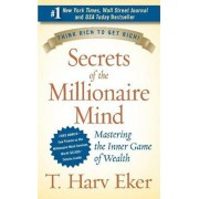 Secrets of the Millionaire Mind: Mastering the Inner Game of Wealth, Hardcover