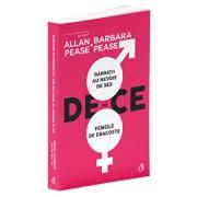 De ce barbatii au nevoie de sex, iar femeile de dragoste/Allan Pease, Barbara Pease