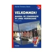 Velkommen! Manual de conversatie in limba norvegiana Editia a III-a Contine CD