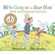 We're Going on a Bear Hunt: 30th Anniversary Edition/Michael Rosen