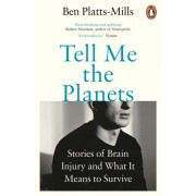 Tell Me the Planets. Stories of Brain Injury and What It Means to Survive, Paperback/Ben Platts-Mills