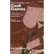 Harrington on Cash Games, Volume I: How to Play No-Limit Hold 'em Cash Games