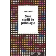 Sase studii de psihologie - Jean Piaget