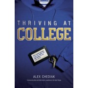 Thriving at College: Make Great Friends, Keep Your Faith, and Get Ready for the Real World!, Paperback