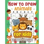 How to Draw Animals for Kids: The Fun and Simple Step by Step Drawing Book for Kids to Learn to Draw All Kinds of Animals (How to Draw for Boys and, Paperback/Amazing Activity Press
