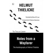 Notes From a Wayfarer. The Autobiography of Helmut Thielicke, Paperback/Helmut Thielicke