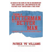 From a Letterman to a Better Man: A Memoir of First Downs and Second Chances, Paperback/Patrick Williams