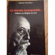 Ce Monstre Incomparable... - Micheline Tison-braun