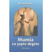Mumia cu sapte degete - Bram Stoker