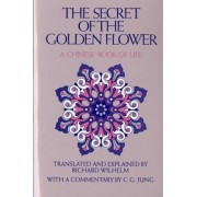 The Secret of the Golden Flower: A Chinese Book of Life, Paperback