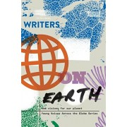 Writers on Earth: New Visions for Our Planet, Paperback/Write the World