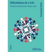 Dificultatea De A Trai Reed.- Francoise Dolto