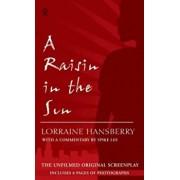 A Raisin in the Sun: The Unfilmed Original Screenplay, Paperback/Lorraine Hansberry