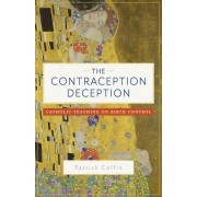The Contraception Deception: Catholic Teaching on Birth Control, Paperback