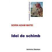 Idei de schimb/Sorin Adam Matei