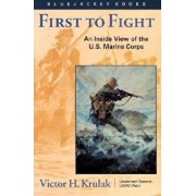 First to Fight: An Inside View of the U.S. Marine Corps, Paperback/Victor H. Krulak